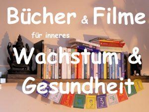 Bücher und Filme für inneres Wachstum by Birgit Strauch